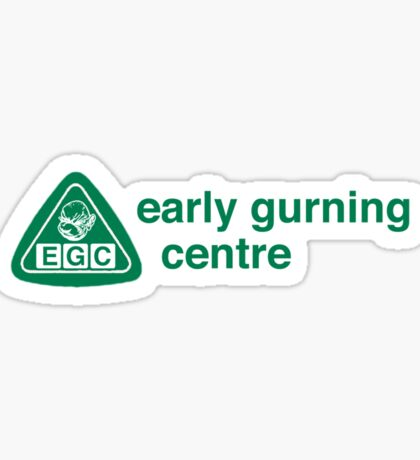 Early Gurning Centre Sticker