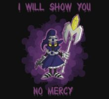 I will show you no Mercy! by ShineTheDrolf