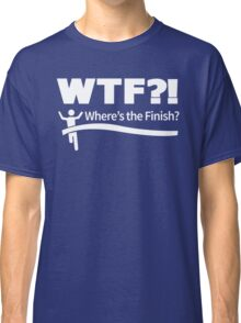 WTF - Where's the Finish? Classic T-Shirt