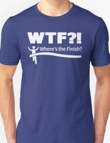 WTF - Where's the Finish? Unisex T-Shirt