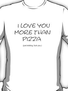 Pizza loving. T-Shirt