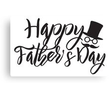 Happy Father's Day Calligraphy Illustration Canvas Print