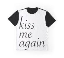 Kiss Me Again Graphic T-Shirt