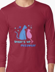 What's up pussycat Long Sleeve T-Shirt