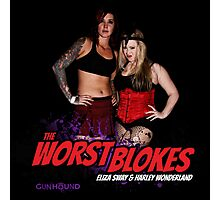 The Worst Blokes Photographic Print