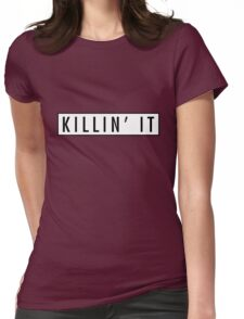 Killin' it Sign Womens Fitted T-Shirt