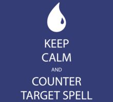 Keep Calm And Counter Target Spell by Setsumaru