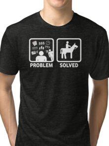 Funny Horse Riding Problem Solved Tri-blend T-Shirt