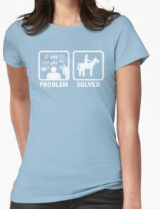 Funny Horse Riding Problem Solved Womens Fitted T-Shirt