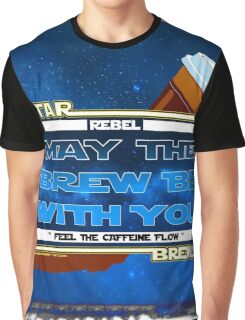 May the Brew be with You (Feel the Caffeine Flow)- The Coffee Wars - Jeronimo Rubio Photography and Art 2016 Graphic T-Shirt