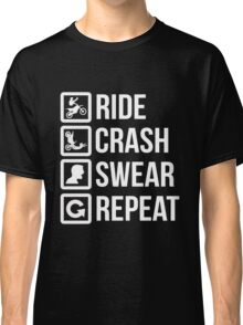 Biker - Ride Crash Swear Repeat Classic T-Shirt