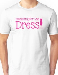 SWEATING for the dress Unisex T-Shirt