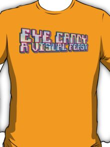 eye candy T-Shirt