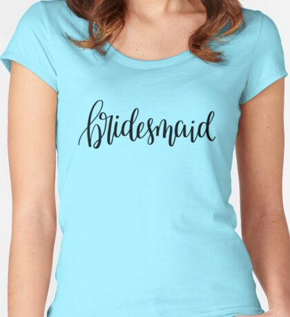 Bridesmaid - Black Women's Fitted Scoop T-Shirt