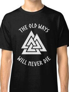 Viking - The Old Ways Classic T-Shirt