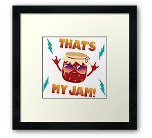 That's my jam! Framed Print