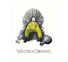 Walter is Coming (Breaking Bad x Game of Thrones) Art Print