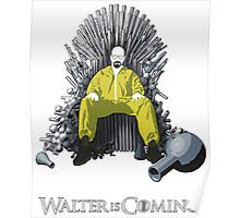 Walter is Coming (Breaking Bad x Game of Thrones) Poster