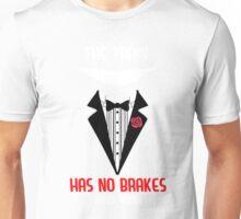 The Train has no brakes Unisex T-Shirt