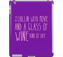 It's a chillin with a glass of wine kind of day iPad Case/Skin