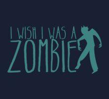 I wish I was a ZOMBIE! by jazzydevil