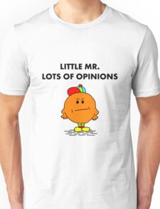 Mr Lots of Opinions Unisex T-Shirt