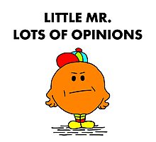 Mr Lots of Opinions Photographic Print