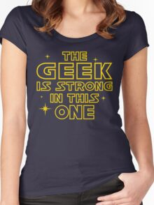 The Geek is Strong in This One Women's Fitted Scoop T-Shirt