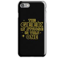 The Geek is Strong in This One iPhone Case/Skin