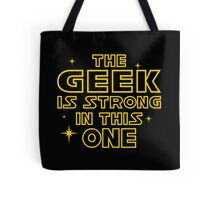 The Geek is Strong in This One Tote Bag