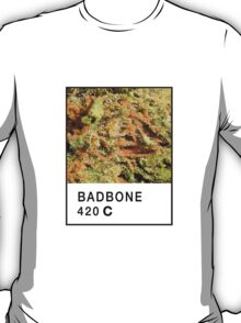 Bad Bone (Pantone) Weed 420 T-Shirt