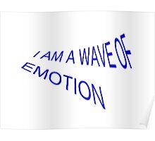 I am a wave of emotion Poster
