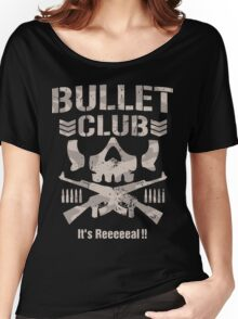 Bullet Club It's real Women's Relaxed Fit T-Shirt