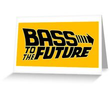 Bass to the Future (black) Greeting Card