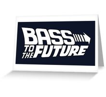 Bass to the Future (white) Greeting Card