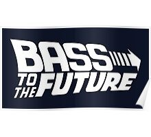 Bass to the Future (white) Poster