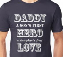 DADDY - HERO - LOVE - FATHER DAY Unisex T-Shirt