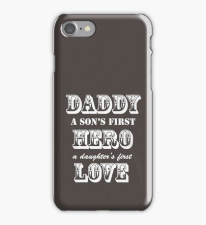 DADDY - HERO - LOVE - FATHER DAY iPhone Case/Skin
