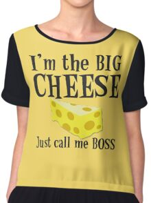 I'm the BIG CHEESE Just call me Boss Chiffon Top