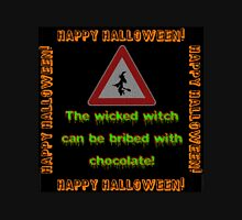 The Wicked Witch Can Be Bribed Unisex T-Shirt