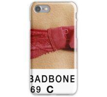 Bad Bone (Pantone) Bra 69 iPhone Case/Skin