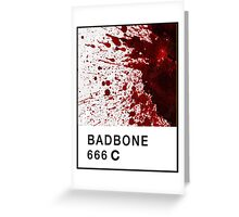 Bad Bone (Pantone) Blood 666 Greeting Card