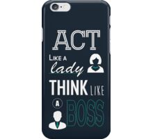 Act like a Lady think like a Boss iPhone Case/Skin