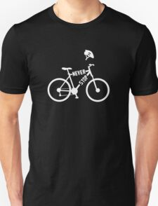 Bike - Never Stop Unisex T-Shirt