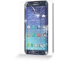 Broken s6 phone screen Greeting Card