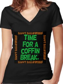 Time For A Coffin Break Women's Fitted V-Neck T-Shirt