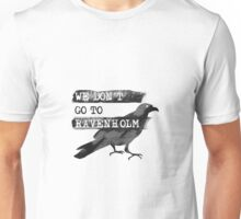 We Don't go to Ravenholm Unisex T-Shirt