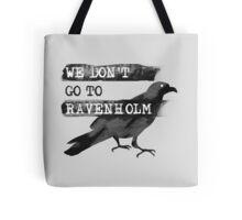 We Don't go to Ravenholm Tote Bag