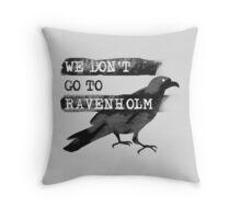 We Don't go to Ravenholm Throw Pillow