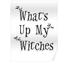 what's up my witches Poster